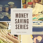 Money Saving Series: Saving at the Mall