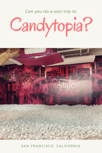 What to expect on a solo trip to Candytopia a candy-themed museum pop up in downtown San Francisco a short walk away from Parc 55 by Hilton Hotels