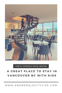 A stay at the Sheraton Vancouver Wall Centre a great place to stay in Vancouver with Kids
