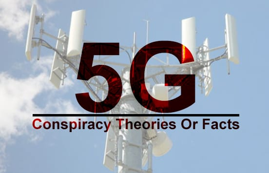5G Conspiracy Theories Or Facts