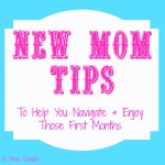 New Mom Tips for Navigating Those First Few Months