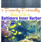 5 Family Friendly Things to do at Baltimore's Inner Harbor