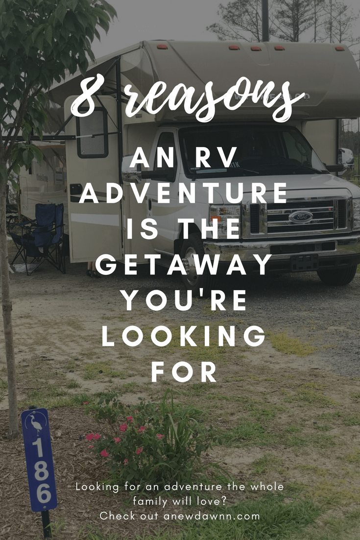 8 Reasons an RV Adventure is the Getaway You're Looking For