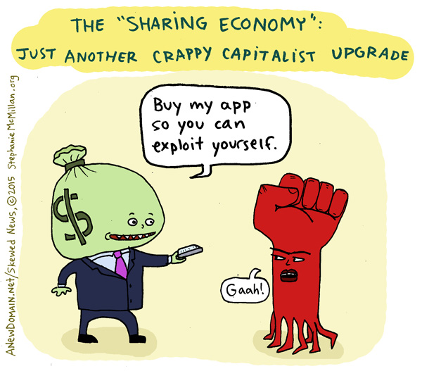 the sharing economy: lies of the information age capitalist overlords