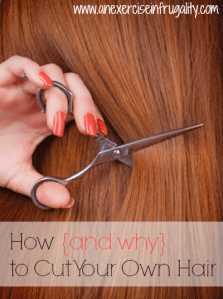 Why and How To Cut Your Own Hair
