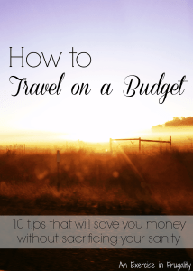 Travel on a Budget is Easier Than You Think
