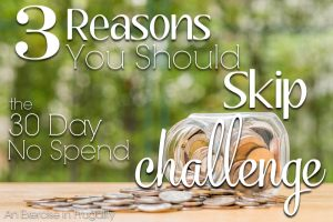No Spend Month- Why You Should Skip it