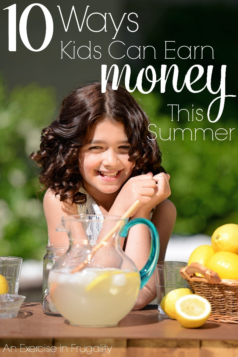 10 Ways Kids Can Make Money This Summer | An Exercise in Frugality