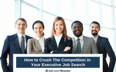 5 Ways to Crush the Competition in Your Executive Job Search