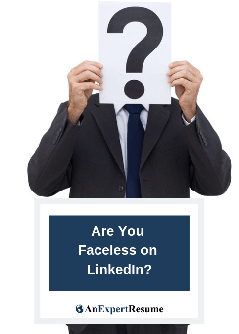 Are You Faceless on LinkedIn?