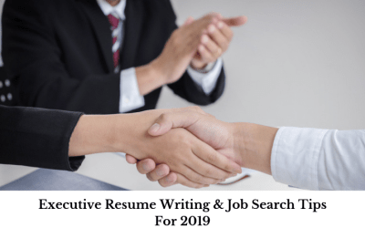 Must-Know Executive Resume Writing & Job Search Tips for 2019