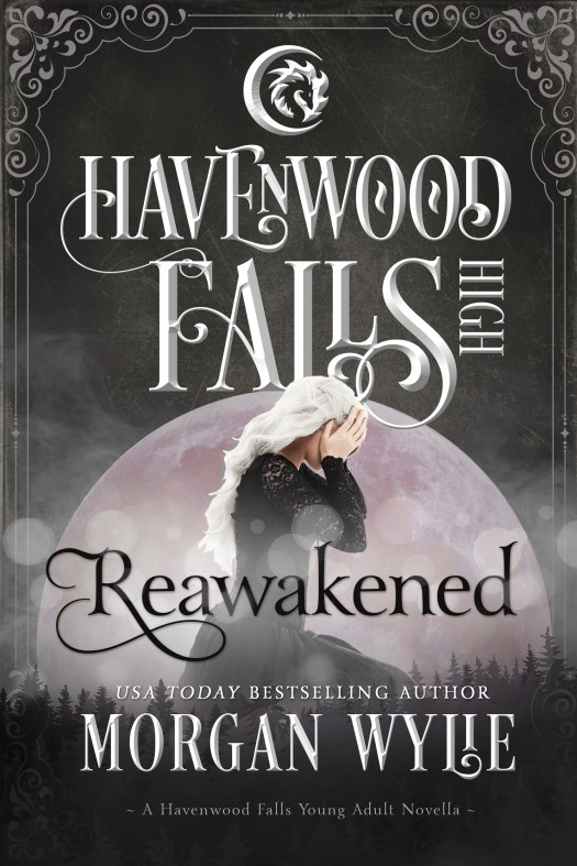 Reawakened, a Havenwood Falls High novella by USA Today Bestselling author Morgan Wylie