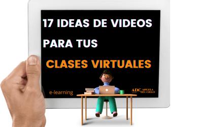 17 ideas de videos para tus clases virtuales
