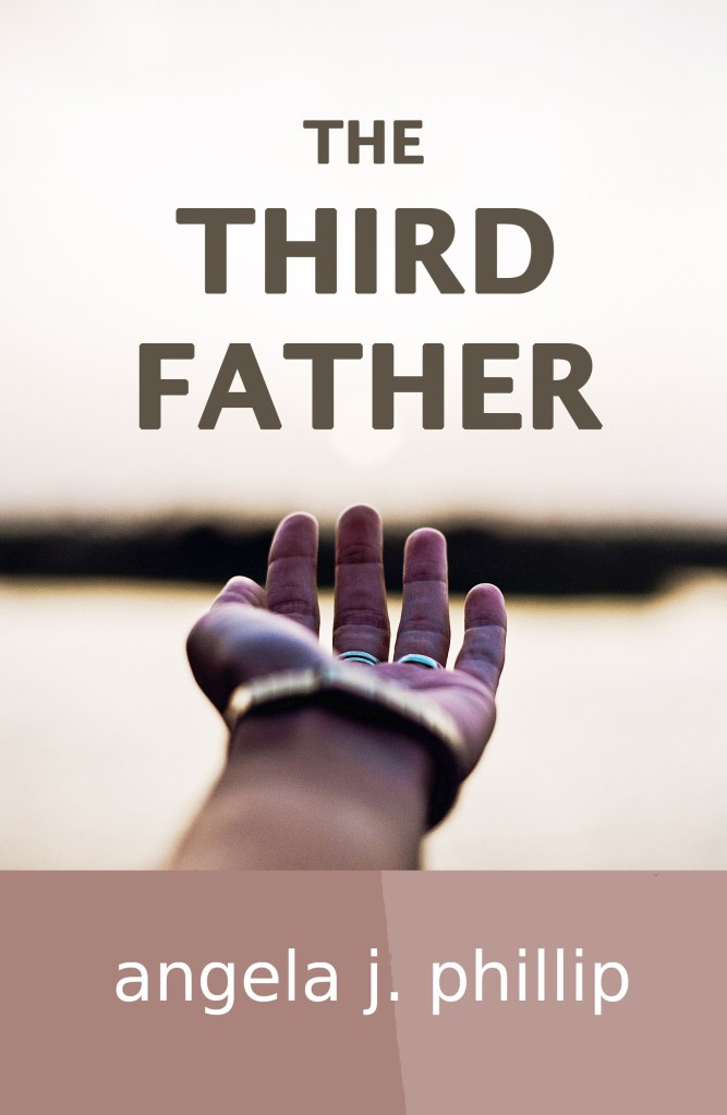 The Third Father by angela j. phillip - book cover (picture of hand reaching out).