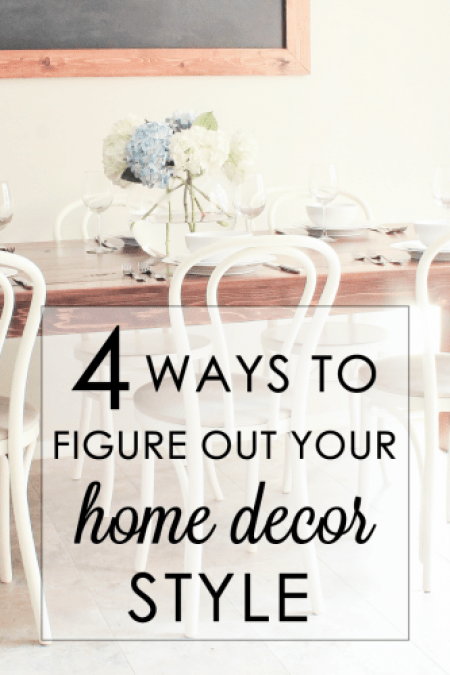 4 Ways to figure out your home decor style
