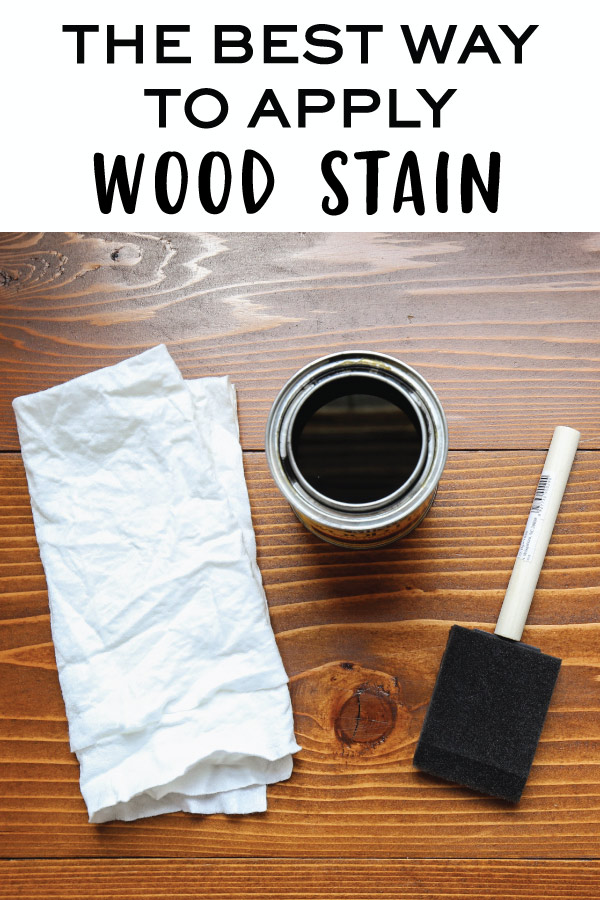 infographic for best way to stain wood with stain, rag, and foam brush