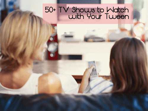 tv shows to watch with tweens