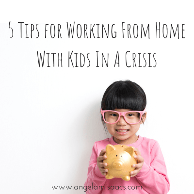 5 Tips for working From Home With Kids in a Crisis