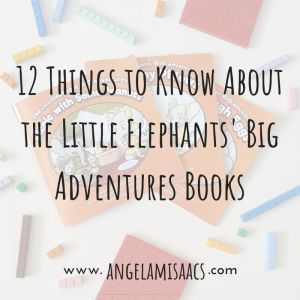 12 Things to Know About the Little Elephant's BIG Adventures books