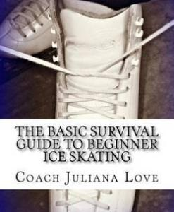 book The Basic Survival Guide to Beginner Ice Skating