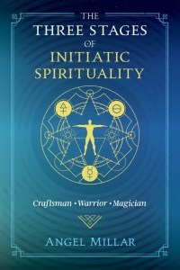 Available Now! The Three Stages of Initiatic Spirituality: Craftsman, Warrior, Magician