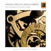 Discografia: Cappellotto – Sabbadin – Four clockworks for mandolin and guitar