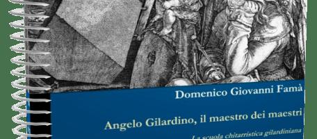 """Pubblicata la tesi """"Angelo Gilardino, il maestro dei maestri"""" di Domenico Famà"""
