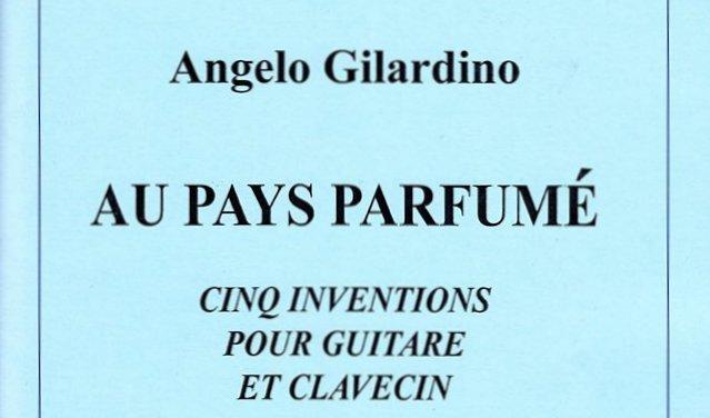Au pays parfumé - Angelo Gilardino