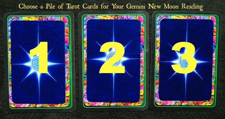 New Moon in Gemini - Pick a Pile Tarot Readings