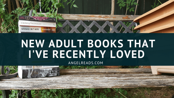 New Adult Books I've Recently Loved