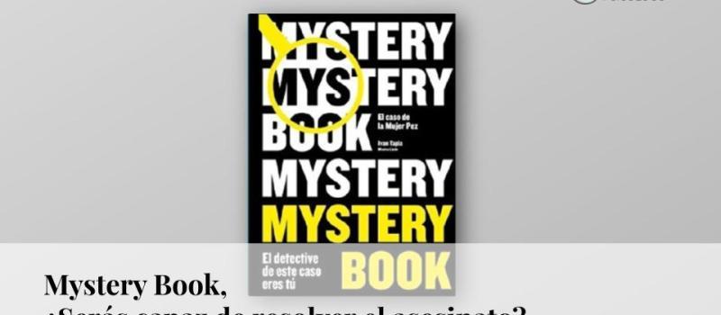 Mistery Book: ¿serás capaz de resolver el asesinato?
