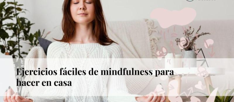 Ejercicios fáciles de mindfulness para hacer en casa