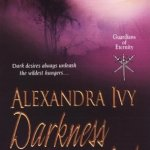 Review: Darkness Revealed (Guardians of Eternity, #4) by Alexandra Ivy