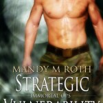 Review: Strategic Vulnerability (Immortal Ops, #4) by Mandy M. Roth