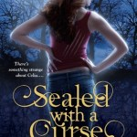 Review: Sealed with a Curse (Weird Girls, #1) by Cecy Robson