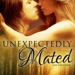 Book Spotlight: Unexpectedly Mated (Sassy Mates #3) by Milly Taiden ~ Excerpt + Giveaway