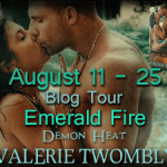 Author Interview: Valerie Twombly (Emerald Fire Book Tour) ~ Excerpt