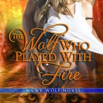 Review: The Wolf Who Played With Fire (Cry Wolf #2) by Sarah Mäkelä