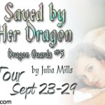 ARC Review: Julia Mills: Saved by Her Dragon (Dragon Guards #5) ~ Excerpt/Guest Post