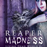 Release Day Blitz: Reaper Madness (Living Dead World #2) by Nessie Strange ~ #Excerpt