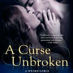 ARC Early Review: A Curse Unbroken (Weird Girls #5) by Cecy Robson
