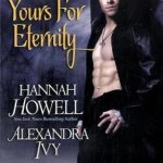Review: Yours For Eternity (MacNachton Vampire #7)(Guardians of Eternity #6.5) by Hannah Howell, Alexandra Ivy, Kaitlin O'Riley