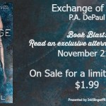 Book Blast: Exchange of Fire (SBG #1) by P.A. DePaul ~ Alternative Scene + #Giveaway