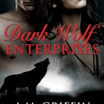 Super Book Blast: Dark Wolf Enterprises by A.M. Griffin ~ #Excerpt #Giveaway