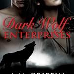 Super Book Blast: Dark Wolf Enterprises by A.M. Griffin ~ #Excerpt