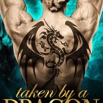 ARC Review: Taken by a Dragon (Eternal Mates #7) by Felicity Heaton