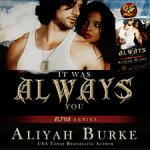 Release Day: It Was Always You (ARe Alphas) by Aliyah Burke