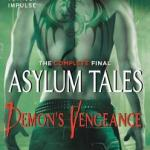 Cover Reveal: Demon's Vengeance: The Complete Final Asylum Tales by Jocelynn Drake