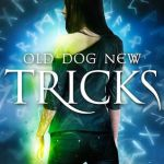 Cover Reveal: Old Dog, New Tricks (Black Dog #4) by Hailey Edwards