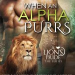 Cover Reveal: When an Alpha Purrs (A Lion's Pride #1) by Eve Langlais